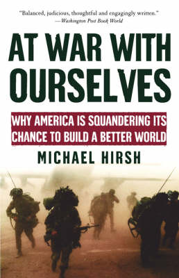 At War with Ourselves: Why America Is Squandering Its Chance to Build a Better World (Paperback)