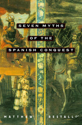 Seven Myths of the Spanish Conquest (Paperback)
