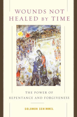 Wounds Not Healed by Time: The Power of Repentance and Forgiveness (Paperback)