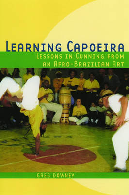Learning Capoeira: Lessons in Cunning from an Afro-Brazilian Art (Paperback)
