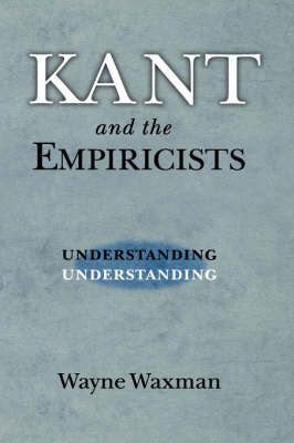 Kant and the Empiricists: Understanding Understanding (Hardback)