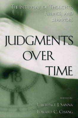 Judgments Over Time: The Interplay of Thoughts, Feelings, and Behaviors (Hardback)