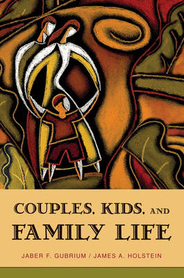 Couples, Kids, and Family Life - Social Worlds from the Inside Out (Paperback)