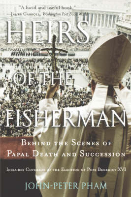 Heirs of the Fisherman: Behind the Scenes of Papal Death and Succession (Hardback)