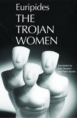 The Trojan Women - Greek Tragedy in New Translations (Paperback)