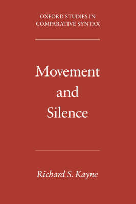 Movement and Silence - Oxford Studies in Comparative Syntax (Paperback)