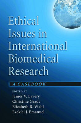 Ethical Issues in International Biomedical Research: A Casebook (Hardback)