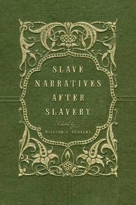 Slave Narratives after Slavery (Paperback)