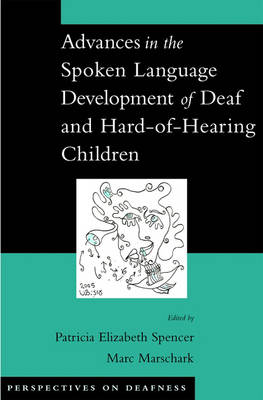 Advances in the Spoken Language Development of Deaf and Hard-of-Hearing Children - Perspectives on Deafness (Hardback)
