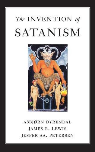 The Invention of Satanism (Hardback)
