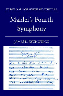 Mahler's Fourth Symphony - Studies in Musical Genesis, Structure & Interpretation (Paperback)