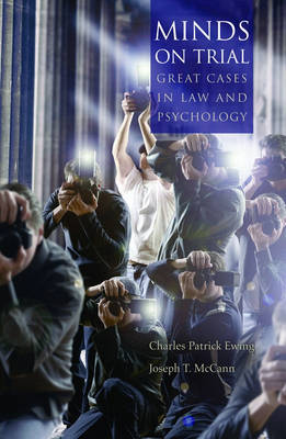 Minds on Trial: Great cases in law and psychology (Hardback)