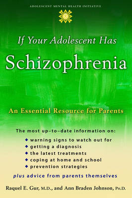 If Your Adolescent Has Schizophrenia: An essential resource for parents - Adolescent Mental Health Initiative (Paperback)
