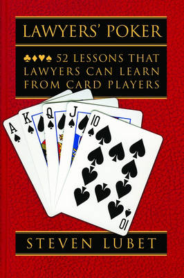 Lawyers' Poker: 52 Lessons that Lawyers Can Learn from Card Players (Hardback)