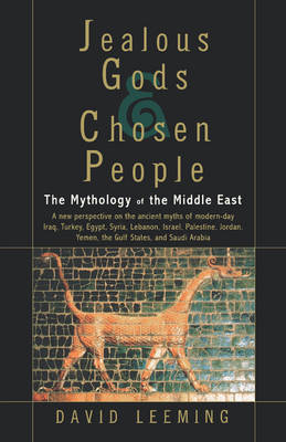 Jealous Gods and Chosen People: The Mythology of the Middle East (Paperback)