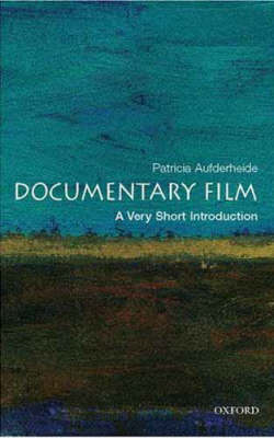 Documentary Film: A Very Short Introduction - Very Short Introductions (Paperback)