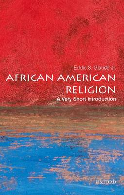 African American Religion: A Very Short Introduction - Very Short Introductions (Paperback)