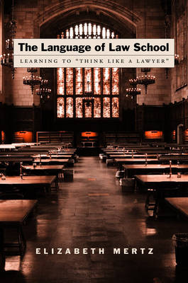 "The Language of Law School: Learning to ""Think Like a Lawyer"" (Paperback)"