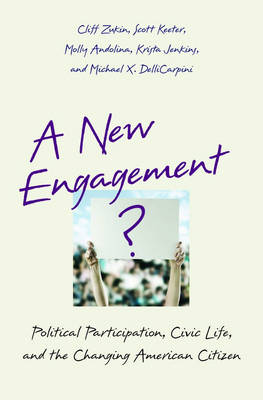 A New Engagement?: Political Participation, Civic Life, and the Changing American Citizen (Hardback)