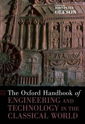 The Oxford Handbook of Engineering and Technology in the Classical World - Oxford Handbooks (Hardback)