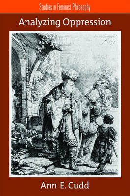 Analyzing Oppression - Studies in Feminist Philosophy (Paperback)