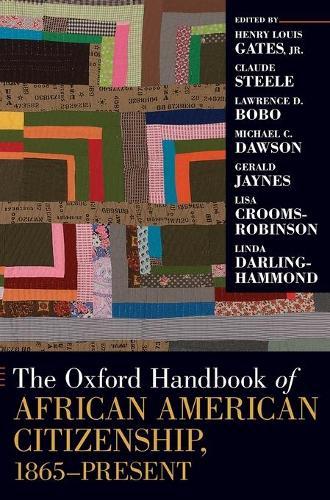 The Oxford Handbook of African American Citizenship, 1865-Present - Oxford Handbooks (Hardback)