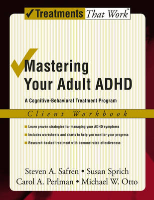 Mastering Your Adult ADHD: Workbook: A cognitive-behavioral treatment program - Treatments That Work (Paperback)