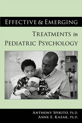Effective and Emerging Treatments in Pediatric Psychology (Paperback)