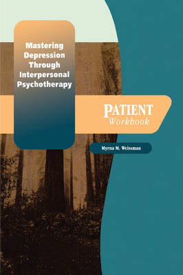 Mastering Depression through Interpersonal Psychotherapy: Patient Workbook - Treatments That Work (Paperback)