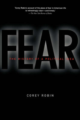 Fear: The History of a Political Idea (Paperback)