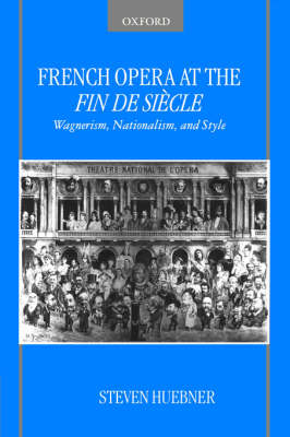French Opera at the Fin de Siecle (Hardback)