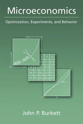 Microeconomics: Optimization, Experiments, and Behavior (Hardback)