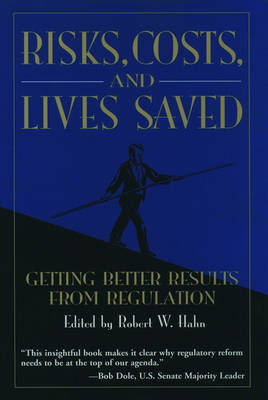 Risks, Costs, and Lives Saved: Getting Better Results from Regulation (Hardback)