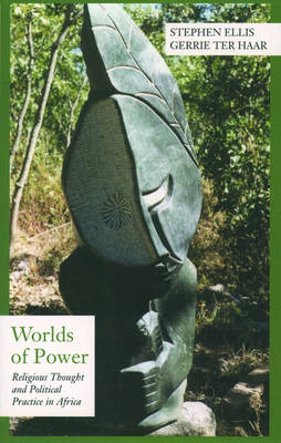 Worlds of Power: Religious Thought and Political Practice in Africa - Contemporary History of World Affairs (Paperback)