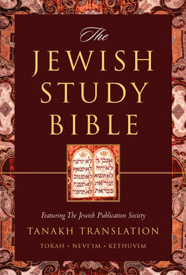 The Jewish Study Bible: Featuring the Jewish Publication Society Tanakh Translation (Hardback)
