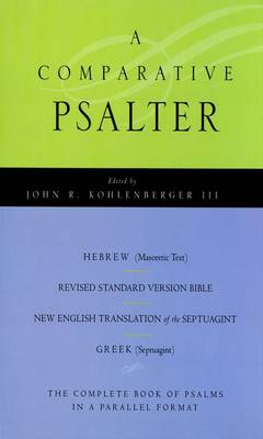 The Comparative Psalter: Hebrew - Greek - English (Paperback)