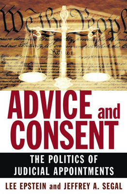 Advice and Consent: The Politics of Judicial Appointments (Hardback)