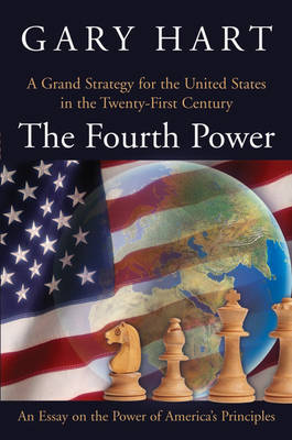 The Fourth Power: A Grand Strategy for the United States in the Twenty-First Century (Paperback)