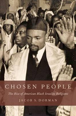 Chosen People: The Rise of American Black Israelite Religions (Hardback)