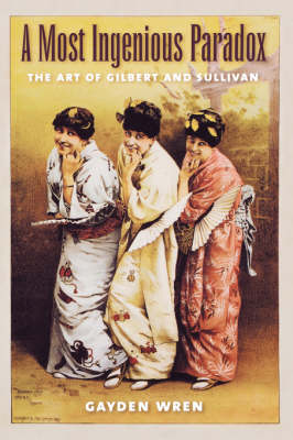 A Most Ingenious Paradox: The Art of Gilbert and Sullivan (Paperback)