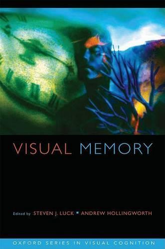 Visual Memory - Oxford Series in Visual Cognition 5 (Hardback)