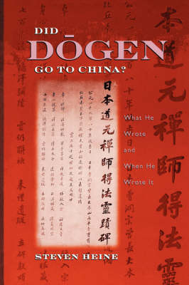Did Dogen Go to China?: What He Wrote and When He Wrote It (Paperback)