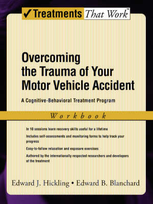 Overcoming the Trauma of Your Motor Vehicle Accident: A Cognitive Behavioral Treatment Program, Workbook - Treatments That Work (Paperback)