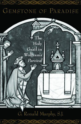 Gemstone of Paradise: The Holy Grail in Wolfram's Parzival (Hardback)