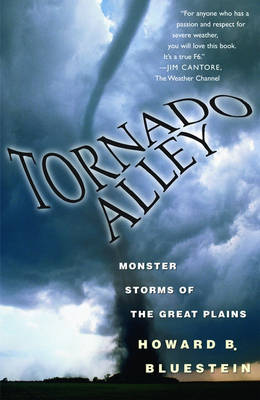 Tornado Alley: Monster Storms of the Great Plains (Hardback)