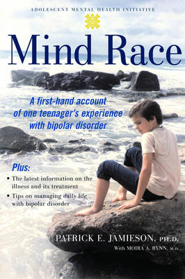 Mind Race: A firsthand account of one teenager's experience with bipolar disorder - Adolescent Mental Health Initiative (Paperback)