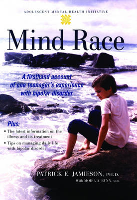Mind Race: A First-Hand Account of One Teenager's Experience with Bipolar Disorder - Adolescent Mental Health Initiative (Hardback)