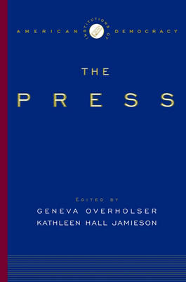 The Institutions of American Democracy: The Press - Institutions of American Democracy Series (Paperback)