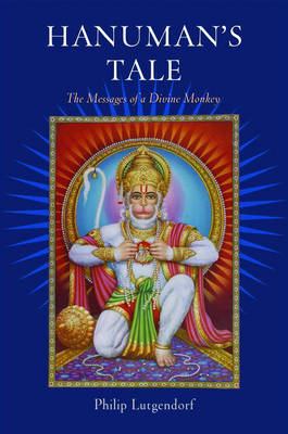Hanuman's Tale: The Messages of a Divine Monkey (Paperback)