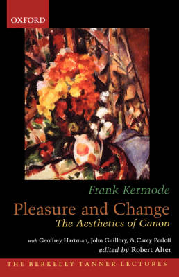 Pleasure and Change: The Aesthetics of Canon - The Berkeley Tanner Lectures (Paperback)